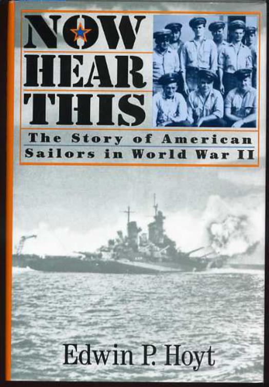 Image for Now Hear This: The Story of American Sailors in World War II