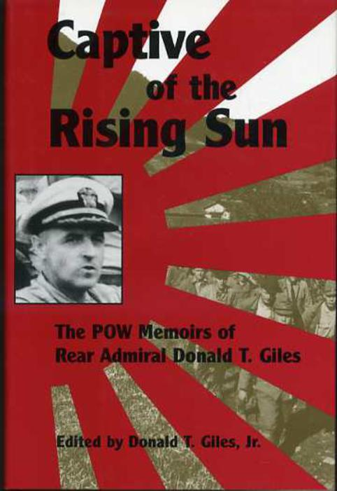 Image for Captive of the Rising Sun : The POW Memoirs of Rear Admiral Donald T. Giles