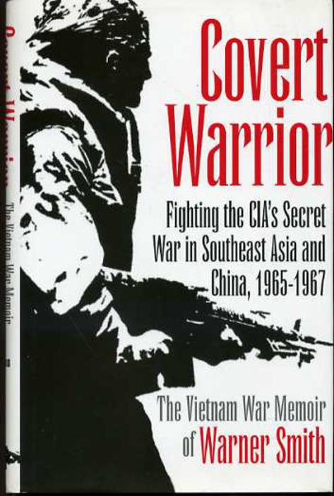 Image for Covert Warrior : Fighting the CIA's Secret War in Southeast Asia and China, 1965-1967