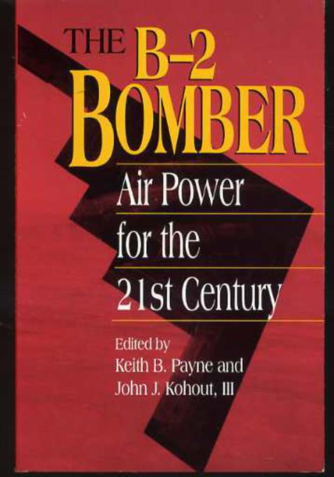 Image for The B-2 Bomber : Strategic Utility for the Twenty-First Century