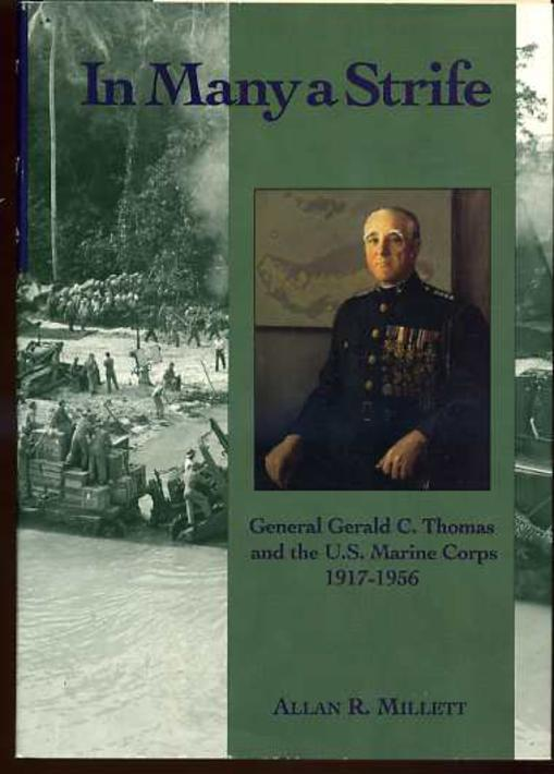 Image for In Many a Strife : General Gerald C. Thomas and the U. S. Marine Corps, 1917-1956