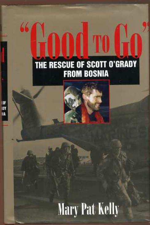 Image for Good to Go : The Rescue of Scott O'Grady from Bosnia