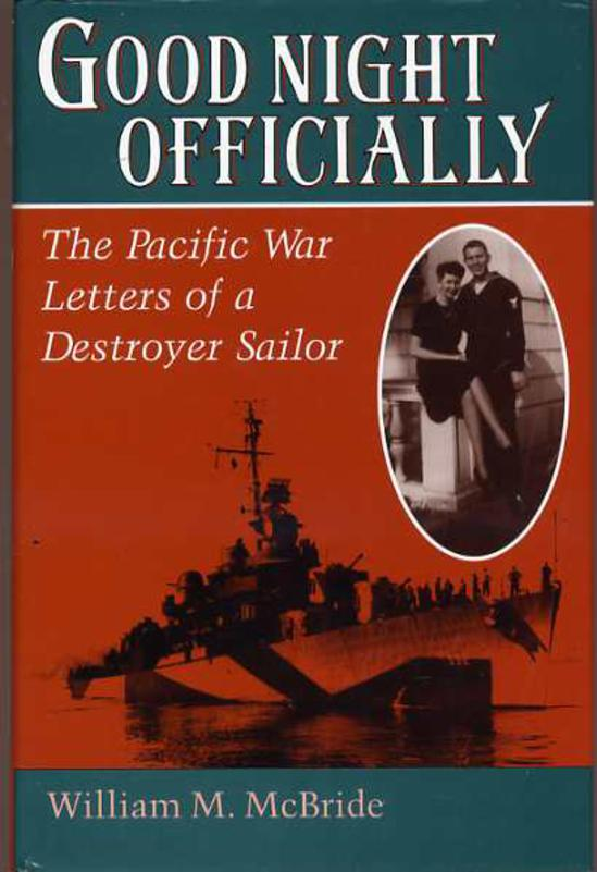 Image for Good Night Officially : The Pacific War Letters of a Destroyer Sailor
