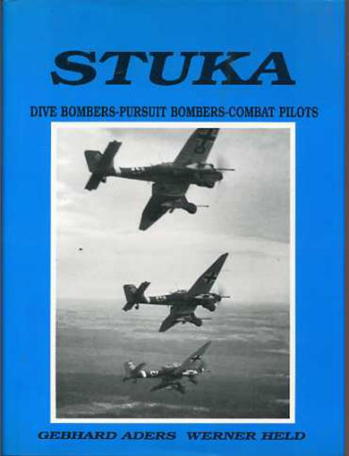 Image for Stuka Dive Bombers-Pursuit Bombers-Combat Pilots - A Pictorial Chronicle of German Close-Combat Aircraft To 1945