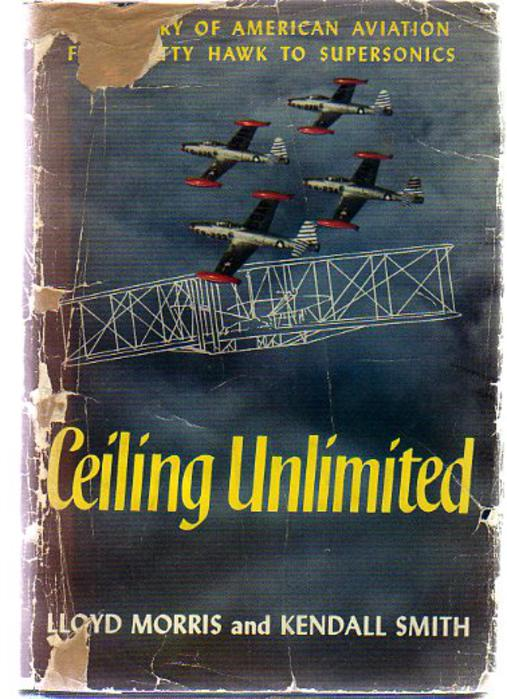 Image for Ceiling Unlimited : The Story of American Aviation from Kitty Hawk to Supersonics