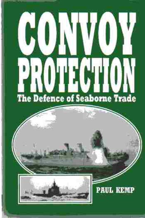 Image for Convoy Protection : The Defence of Seaborne Trade