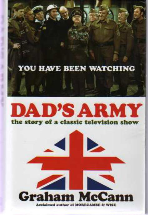 Image for Dad's Army : The Story of a Classic Television Show (SIGNED COPY)