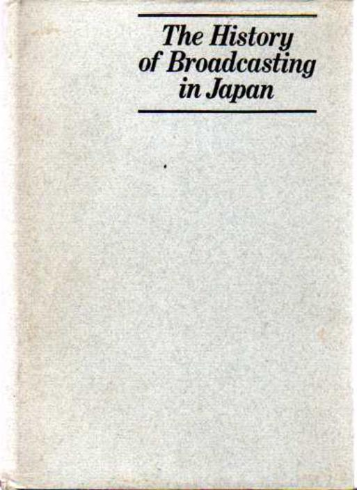 Image for The History of Broadcasting in Japan