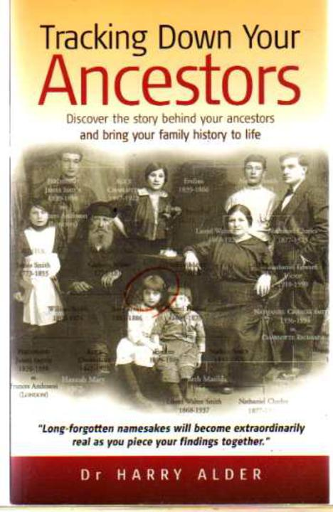 Image for Tracking down Your Ancestors : Discover the Story Behind Your Ancestors and Bring Your Family History to Life