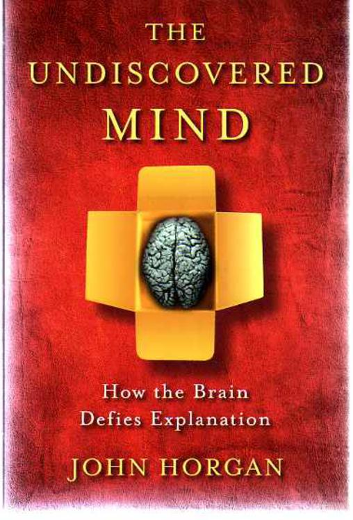 Image for The Undiscovered Mind : How the Brain Defies Explanation