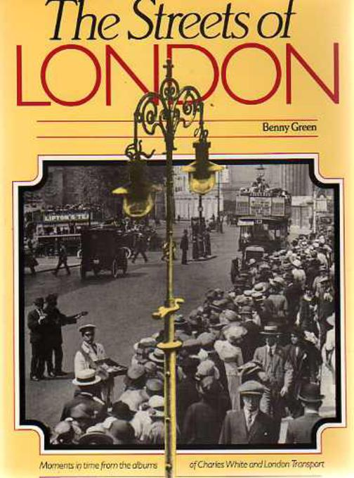 Image for The Streets of London : Moments in Time from the Albums of Charles White of London Transport