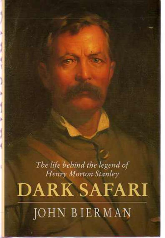 Image for Dark Safari : Life Behind the Legend of Henry Morton Stanley