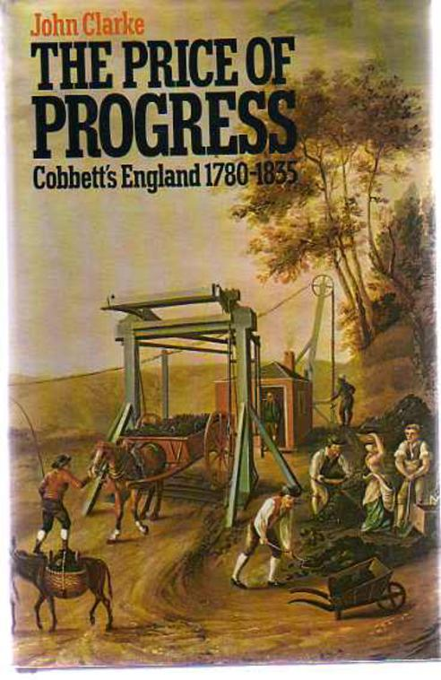 Image for The Price of Progress : Cobbett's England, 1780-1835