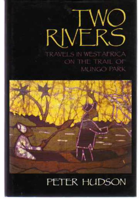 Image for Two Rivers : Travels in West Africa on the Trail of Mungo Park