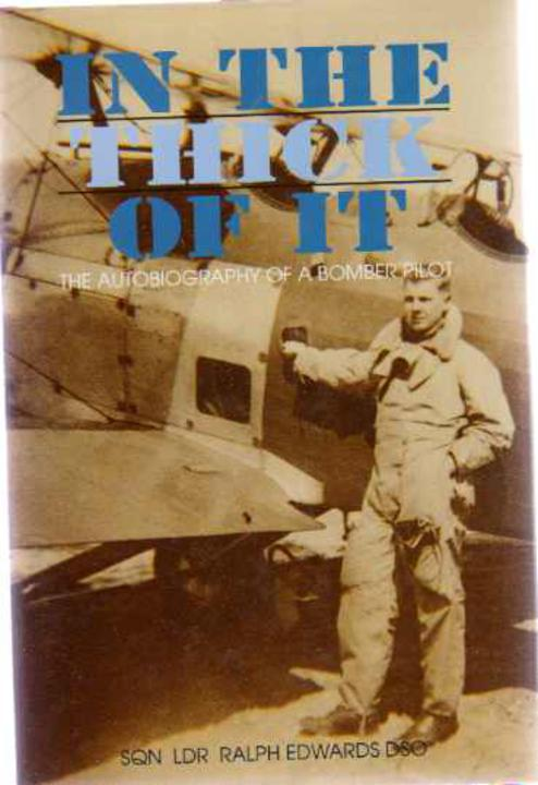 Image for In the Thick of It : The Autobiography of a Bomber Pilot