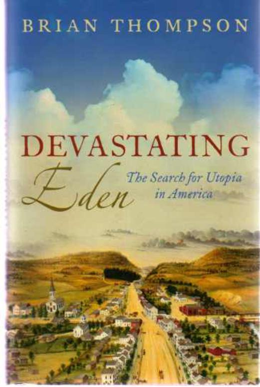 Image for Devastating Eden: The Search for Utopia in America
