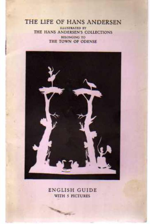 Image for The Life of Hans Andersen Illustrated by The Hans Andersen's Collections Belonging to the Town of Odense; English Guide