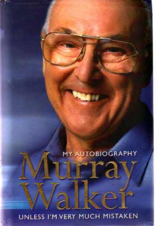 Image for Murray Walker, My Autobiography - Unless I'm Very Much Mistaken