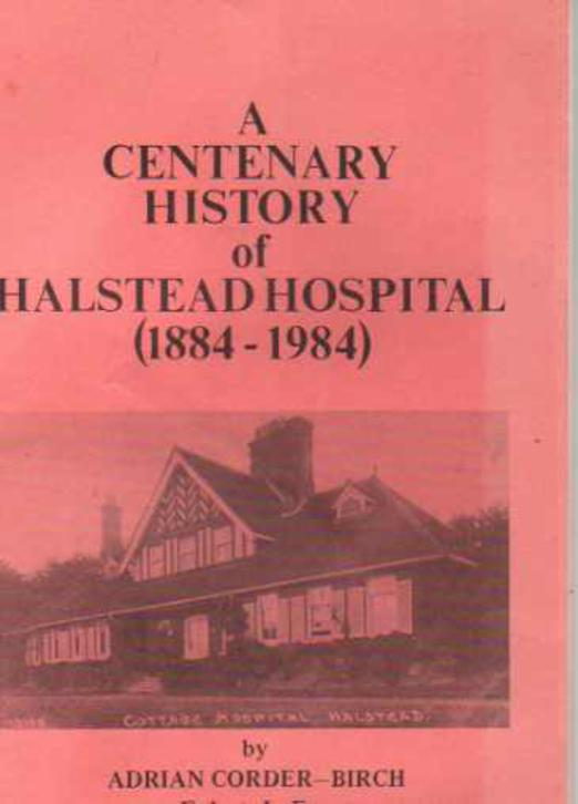 Image for A Centenary History of Halstead Hospital (1884 - 1984)
