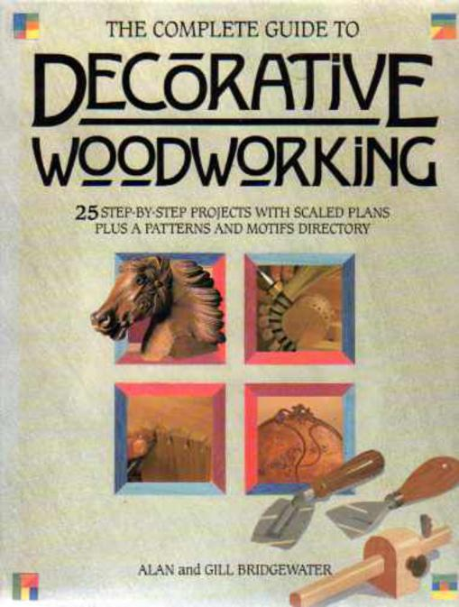 Image for The Complete Guide to Decorative Woodworking