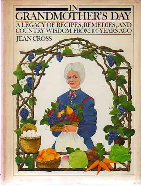 Image for In Grandmother's Day : A Legacy of Recipes, Remedies & Country Wisdom from 100 Years Ago