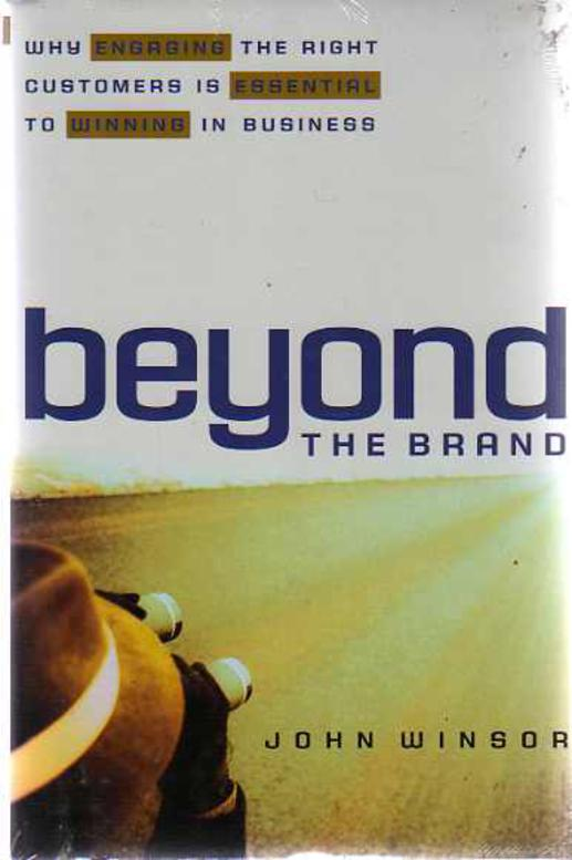 Image for Beyond the Brand : Why Engaging the Right Customers is Essential to Winning in Business