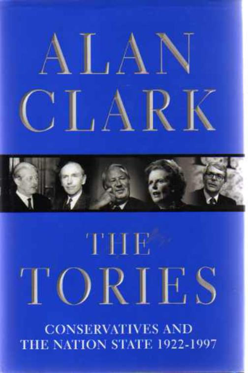 Image for The Tories : Conservatives And The Nation State 1922-1997