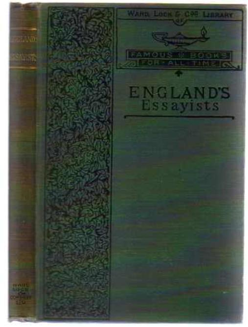 Image for England's Essayists : Their life-Work, Toils and Triumphs, and Their Legacy to the World