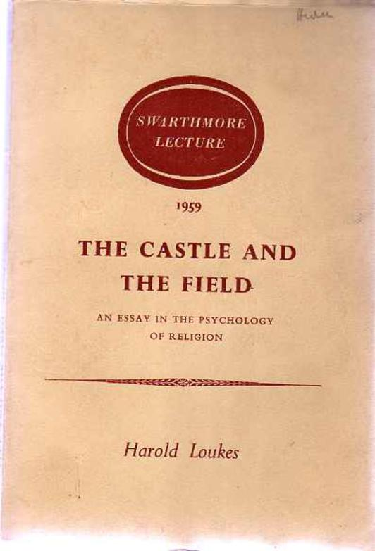 Image for The Castle And The Field : An Essay on the Psychology of Religion