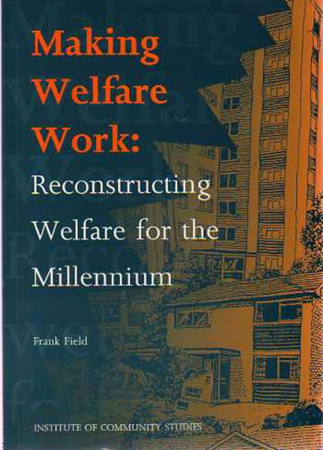 Image for Making Welfare Work: Reconstructing Welfare for the Milennium