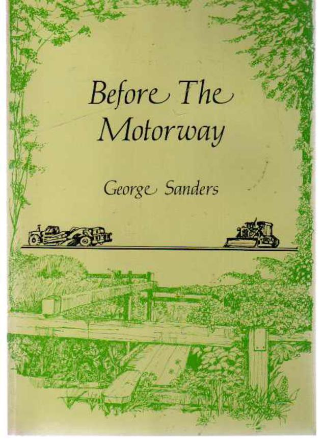 Image for Before the Motorway : Landscapes and Inscapes from Lapworth in Warwickshire 1987 - 1989  (SIGNED COPY)