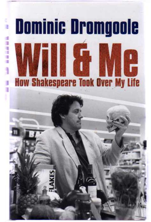 Image for Will and Me : How Shakespeare Took over My Life (SIGNED COPY)