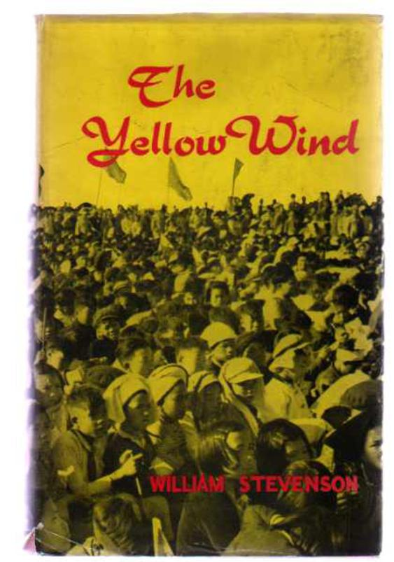 Image for The Yellow Wind : An Excursion in and Around Red China with a Traveller in the Yellow Wind