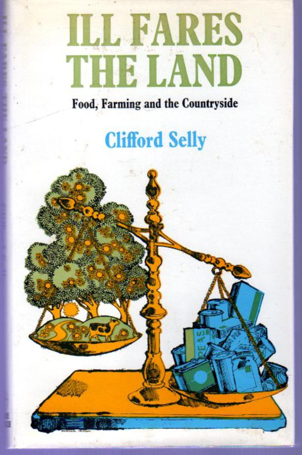 Image for Ill Fares the Land : Food, Farming and the Countryside