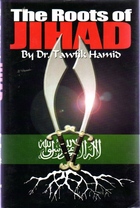 Image for The Roots of Jihad : An Insider's View of Islamic Violence (SIGNED COPY)