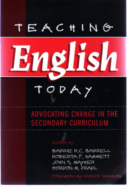 Image for Teaching English Today : Advocating Change in the Secondary Curriculum