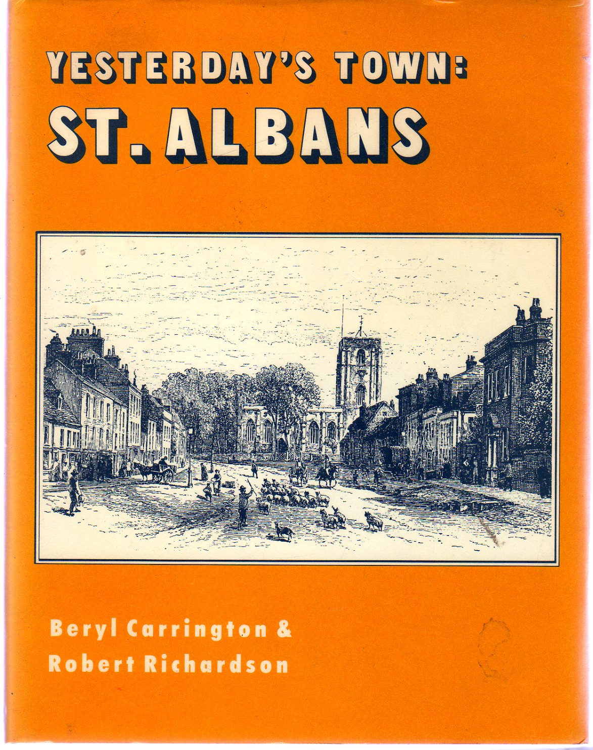 Image for Yesterday's Town: St. Albans : Two Centuries of Town and City (SIGNED COPY)