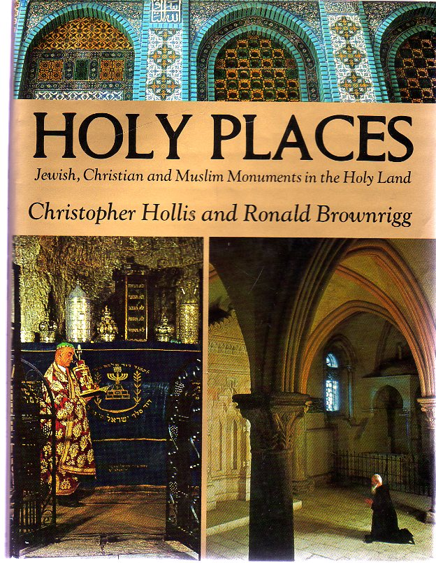 Image for Holy Places : Jewish, Christian and Muslim Monuments in the Holy Land