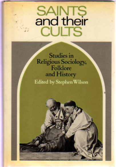 Image for Saints and Their Cults : Studies in Religious Sociology, Folklore and History