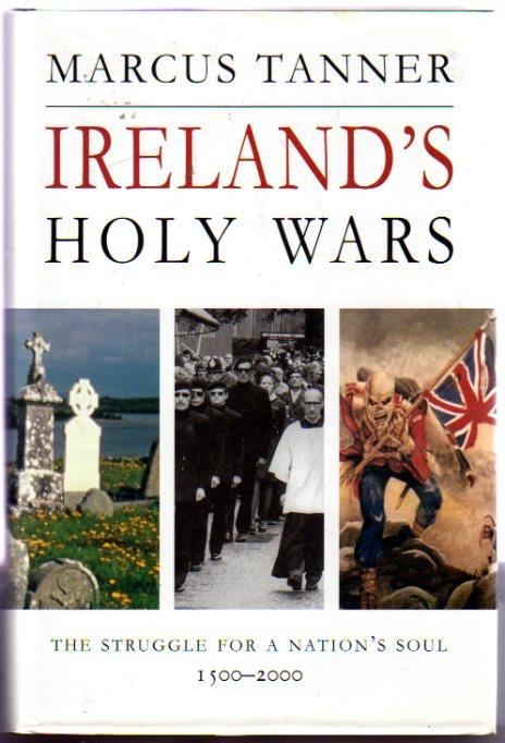 Image for Ireland's Holy Wars : The Struggle for a Nation's Soul, 1500-2000