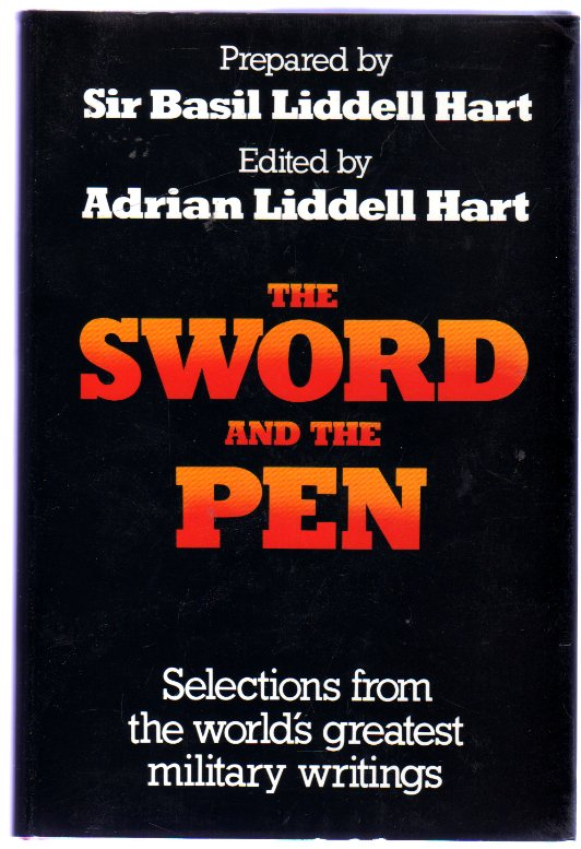 Image for The Sword and The Pen : Selections from the World's Greatest Military Writings