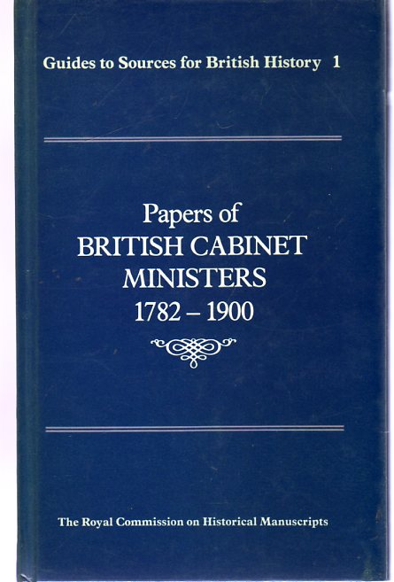 Image for Papers of British Cabinet Ministers, 1782-1900 [Guides to Sources for British History]