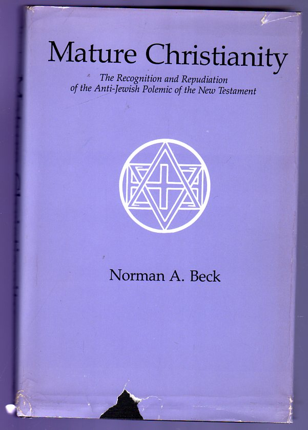 Image for Mature Christianity : The Recognition and Repudiation of the Anti-Jewish Polemic of the New Testament