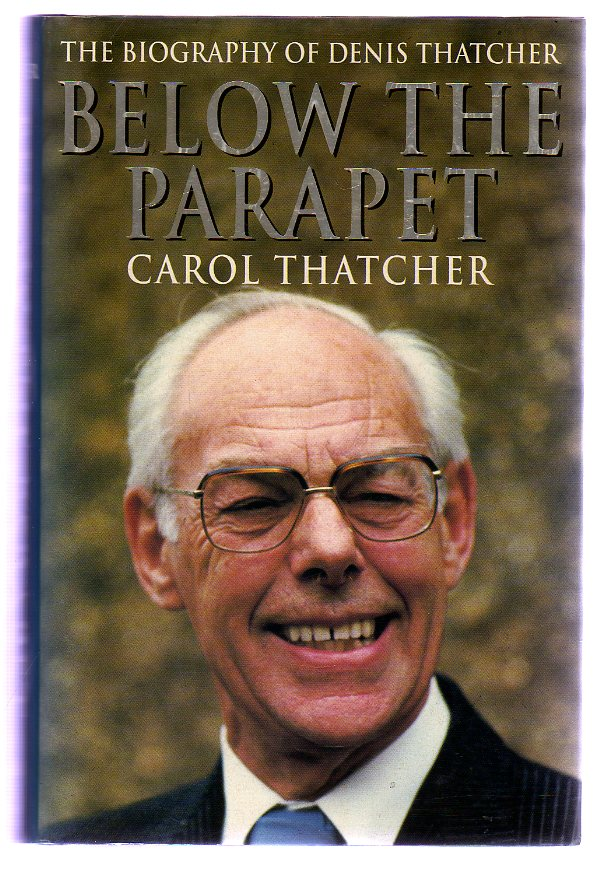 Image for Below the Parapet : The Biography of Denis Thatcher