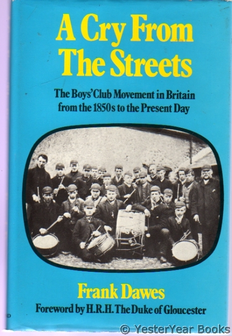 Image for A Cry from the Streets - The Boys' Club Movement in Britain from the 1850's to the Present Day