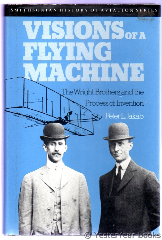 Image for Visions of a Flying Machine : The Wright Brothers and the Process of Invention