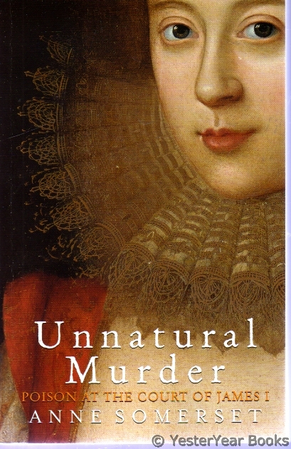 Image for Unnatural Murder - Poison at the Court of James 1