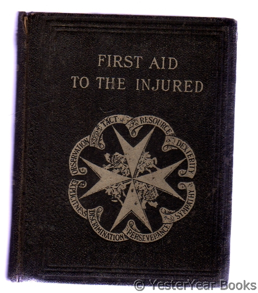 Image for First Aid to the Injured : Arranged According to the Revised Syllabus of the First Aid Course of the St. John Ambulance Association