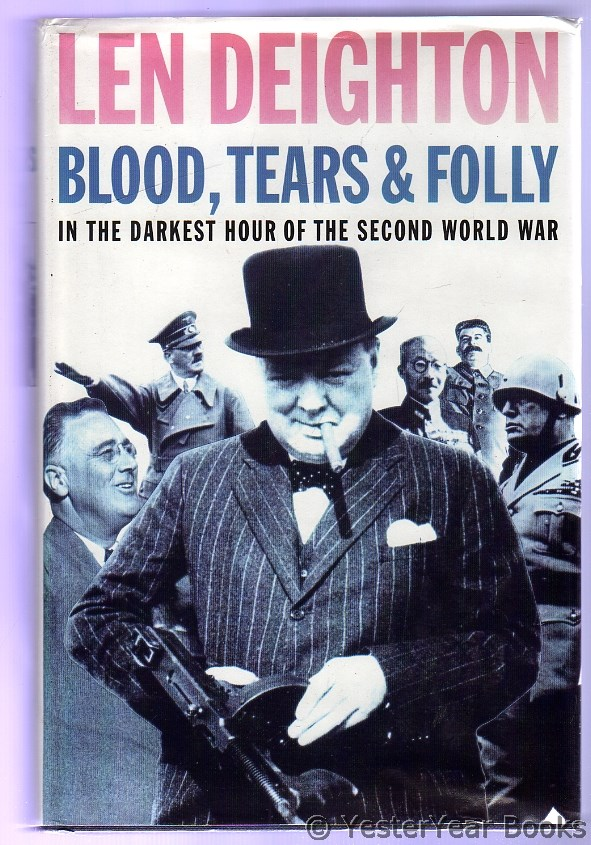 Image for Blood, Tears and Folly - In the Darkest Hours of the Second World War