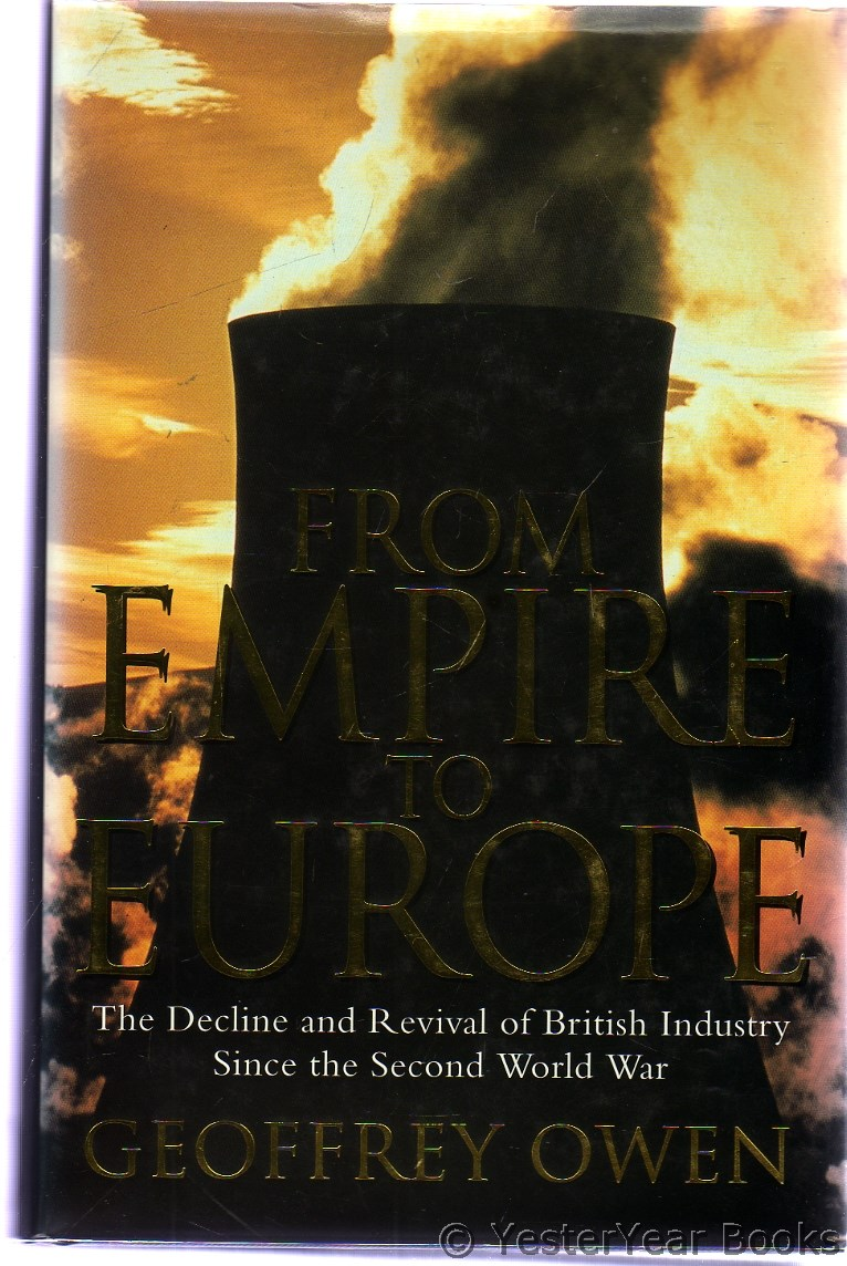 Image for From Empire to Europe : The Decline and Revival of British Industry Since the Second World War